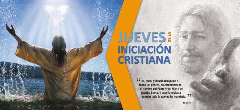 """""""LOS JUEVES DE LA INICIACIÓN CRISTIANA"""""""