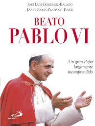 PABLO VI. UN PAPA LARGAMENTE INCOMPRENDIDO